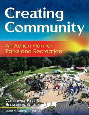 Creating Community: An Action Plan for Parks and Recreation 9780736067140