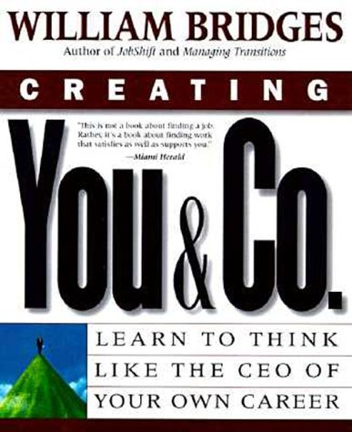 Creating You and Co: Learn to Think Like the CEO of Your Own Career 9780738200323