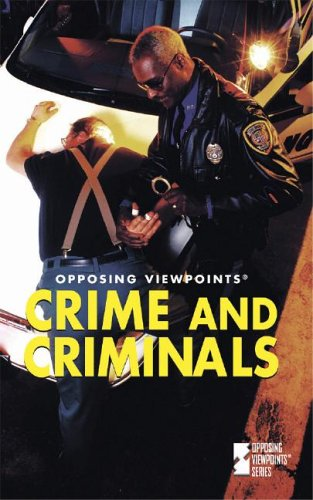 Opposing Viewpoints: Crime & Criminals 04 - L 9780737722222