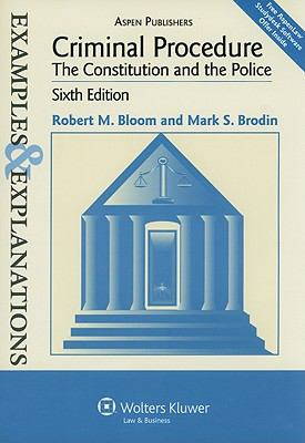Criminal Procedure: The Constitution and the Police 9780735588509