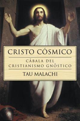 Cristo Cosmico: Cabala del Cristianismo Gnostico = Gnosis of the Cosmic Christ 9780738709093