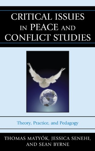 Critical Issues in Peace and Conflict Studies: Theory, Practice, and Pedagogy 9780739149607