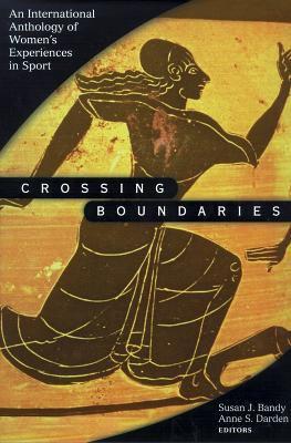 Crossing Boundaries: Internatnl Anthology Women Expernc in Sport 9780736000888