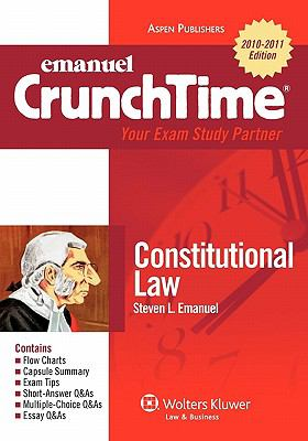 Emanuel Crunchtime: Constitutional Law 9780735590434