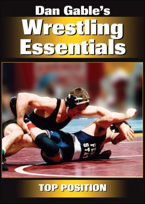 Dan Gable's Wrestling Essentials: Top Position DVD 9780736079969