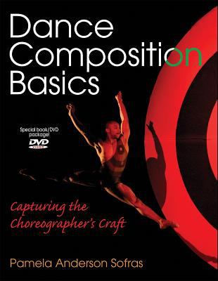 Dance Composition Basics: Capturing the Choreographer's Craft [With DVD] 9780736055321