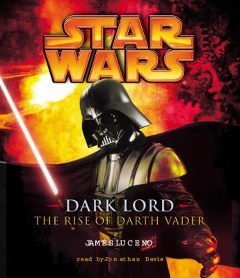 Dark Lord: The Rise of Darth Vader 9780739323946