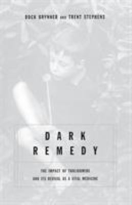 Dark Remedy: The Impact of Thalidomide and Its Revival as a Vital Medicine 9780738205908
