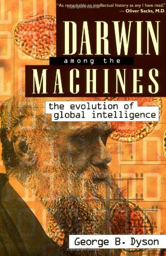 Darwin Among the Machines: The Evolution of Global Intelligence 9780738200309