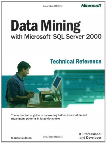 Data Mining with Microsoft SQL Server 2000 Technical Reference 9780735612716