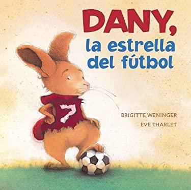 Dany, la Estrella del Futbol 9780735822887