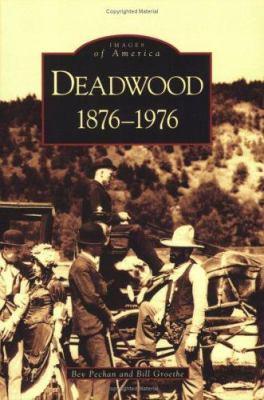 Deadwood: 1876-1976 9780738539799