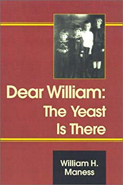 Dear William: The Yeast is There 9780738814087