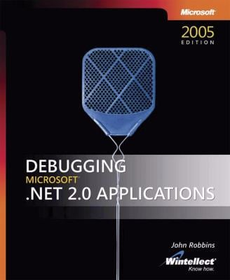 Debugging Microsoft .Net 2.0 Applications 9780735622029