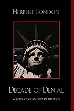 Decade of Denial: A Snapshot of America in the 1990s 9780739102794