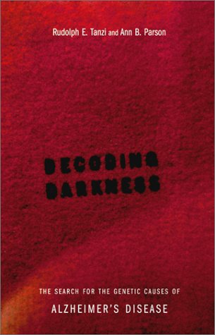 Decoding Darkness: The Search for the Genetic Causes of Alzheimer's Disease 9780738201955