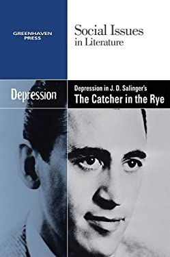 Depression in J.D. Salinger's The Catcher in the Rye 9780737742572