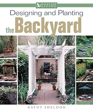 Designing and Planting the Backyard 9780737006131