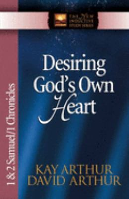 Desiring God's Own Heart: 1 & 2 Samuel/1 Chronicles 9780736908078