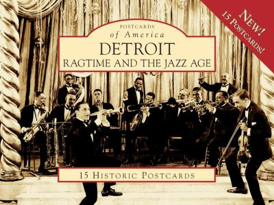 Detroit: Ragtime and the Jazz Age 9780738560908