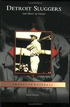 Detroit Sluggers: The First 75 Years 9780738539904