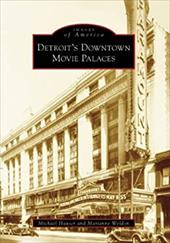 Detroit's Downtown Movie Palaces