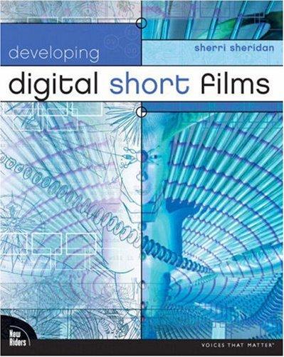 Developing Digital Short Films 9780735712317