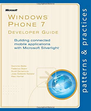 Windows Phone 7 Developer Guide: Building Connected Mobile Applications with Microsoft Silverlight 9780735656093