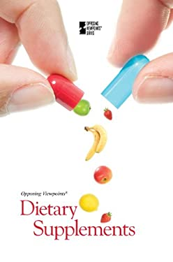 Dietary Supplements (Opposing Viewpoints)