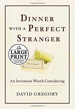 Dinner with a Perfect Stranger: An Invitation Worth Considering 9780739325551