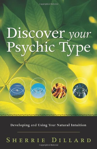 Discover Your Psychic Type: Developing and Using Your Natural Intuition 9780738712789