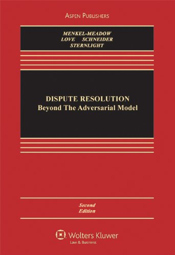 Dispute Resolution: Beyond the Adversarial Model 9780735589193
