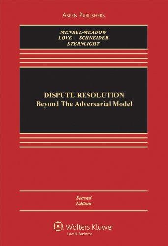 Dispute Resolution: Beyond the Adversarial Model 9780735589193