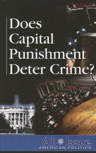 Does Capital Punishment Deter Crime? 9780737736755