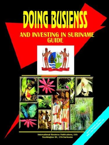 Doing Business and Investing in Suriname Guide 9780739782217