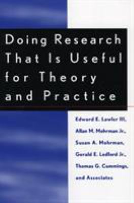 Doing Research That Is Useful for Theory and Practice 9780739101001