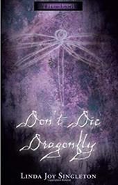Don't Die, Dragonfly