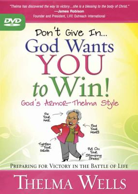 Don't Give In... God Wants You to Win!: Preparing for Victory in the Battle of Life 9780736929042