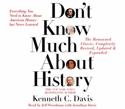 Don't Know Much about History - Updated and Revised Edition: Everything You Need to Know about American History But Never Learned 9780739303962