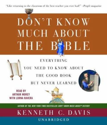 Don't Know Much about the Bible: Everything You Need to Know about the Good Book But Never Learned 9780739324073