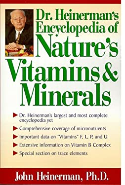 Dr. Heinerman's Encyclopedia of Nature's Vitamins and Minerals 9780735200722