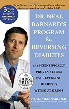 Dr. Neal Barnard's Program for Reversing Diabetes: The Scientifically Proven System for Reversing Diabetes Without Drugs 9780739326701