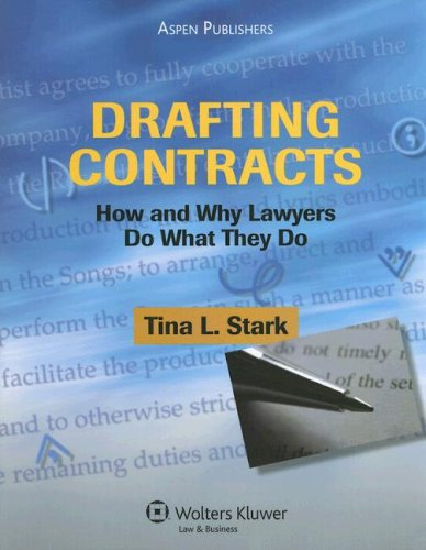 Drafting Contracts: How and Why Lawyers Do What They Do 9780735563391