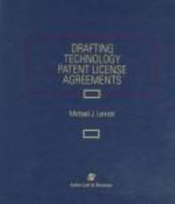 Drafting Technology Patent License Agreements