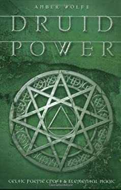 Druid Power: Celtic Faerie Craft & Elemental Magic 9780738705880