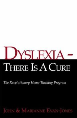 Dyslexia-There is a Cure: The Revolutionary Home-Teaching Program 9780738812090