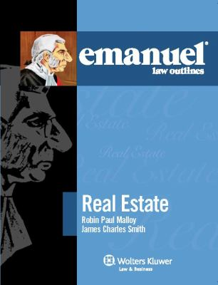 Emanuel Law Outlines: Real Estate 9780735590106