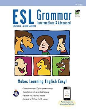 ESL Grammar Intermediate & Advanced W/Online Quizzes, 2nd Edition 9780738611099