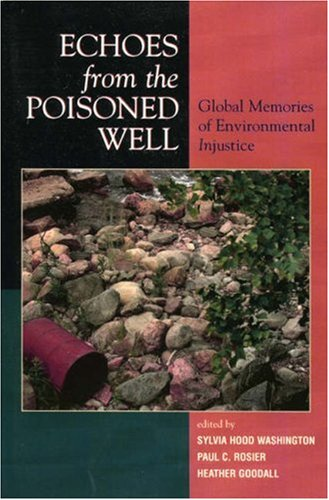 Echoes from the Poisoned Well: Global Memories of Environmental Injustice 9780739114322
