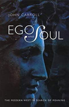 Ego and Soul: The Modern West in Search of Meaning 9780732259907
